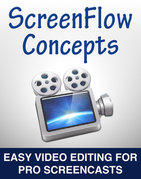 5 key concepts to master screencasting on Mac OS X using ScreenFlow ebook