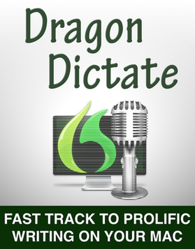 Dragon Dictate Fast Track to Prolific Writing on Your Mac ebook