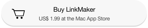 Link to buy and download LinkMaker app from the Mac App Store for US$ 1.99